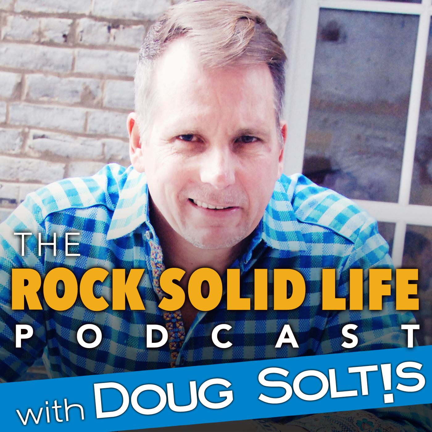 Rock Solid Life with Doug Soltis